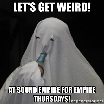 Poverty Ghost - Let's get WeIrD! at Sound Empire for Empire Thursdays!