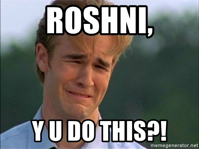 Dawson Crying - Roshni, Y U DO THIS?!