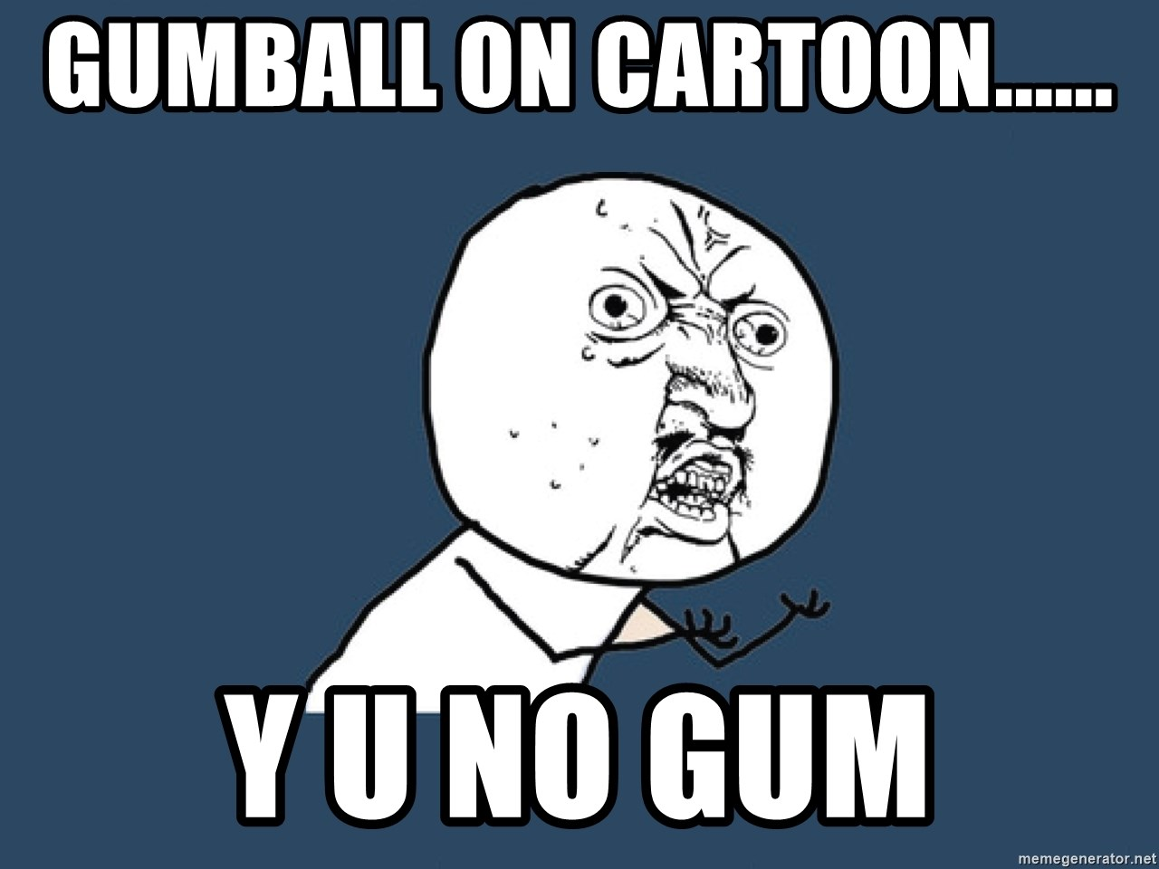 Gumball On Cartoon Y U No Gum Y U No Meme Generator