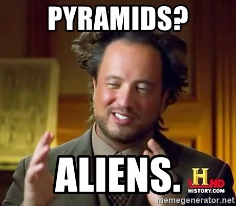 Ancient Aliens - Pyramids? Aliens.