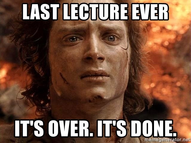 Last lecture ever its over its done frodo meme generator thecheapjerseys Gallery