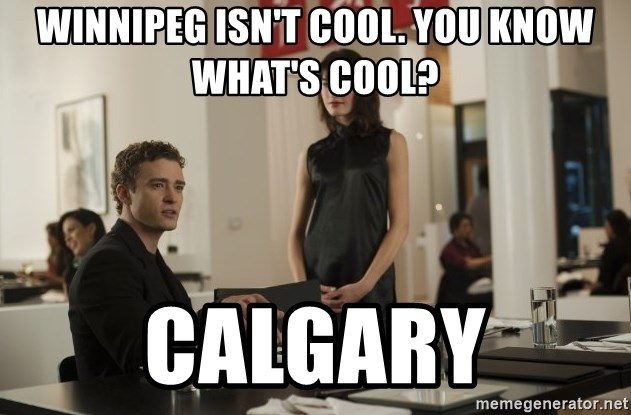 sean parker - Winnipeg isn't cool. You know what's cool? Calgary