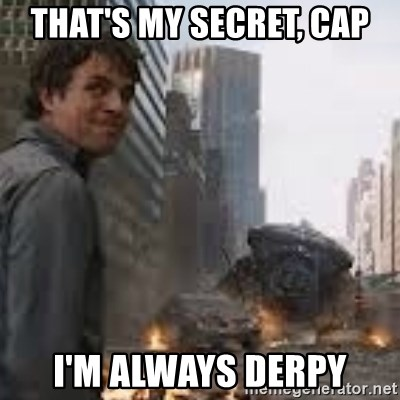 Secretive Hulk - That's my secret, Cap i'm always derpy