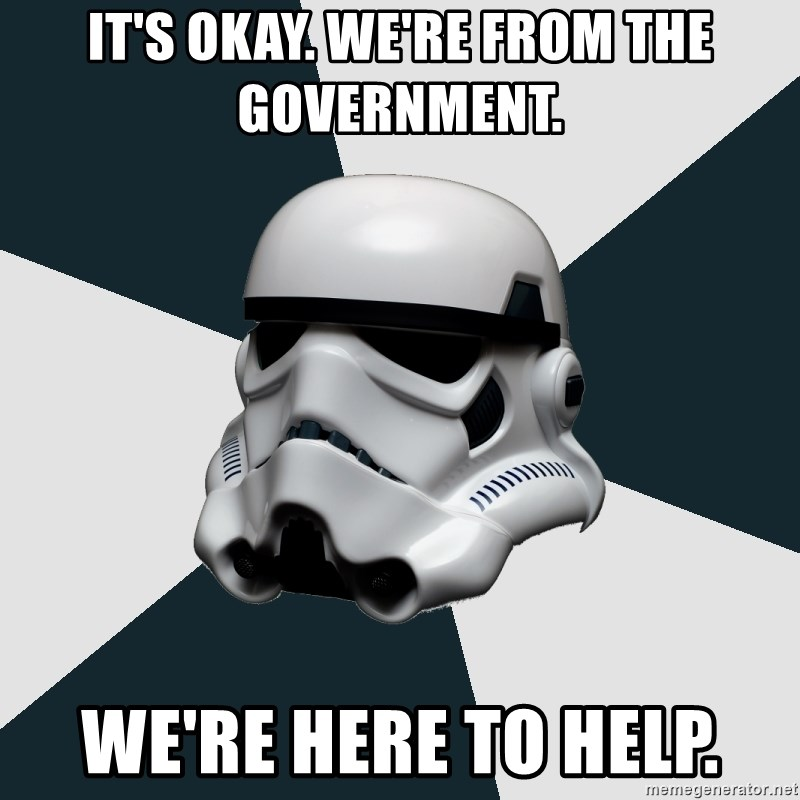 Were From Government And Were Here To >> It S Okay We Re From The Government We Re Here To Help