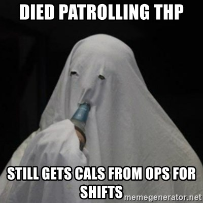 Poverty Ghost - Died patrolling THP Still gets cals from OPS for shifts