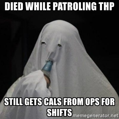 Poverty Ghost - Died while patroling THP Still gets cals from OPS for shifts
