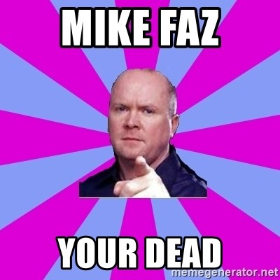 Phil Mitchell - Mike Faz Your dead