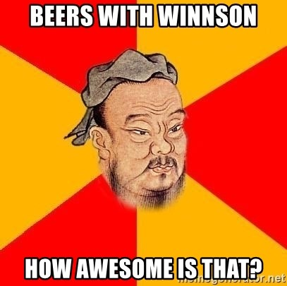 Chinese Proverb - Beers with winnson How awesome is that?
