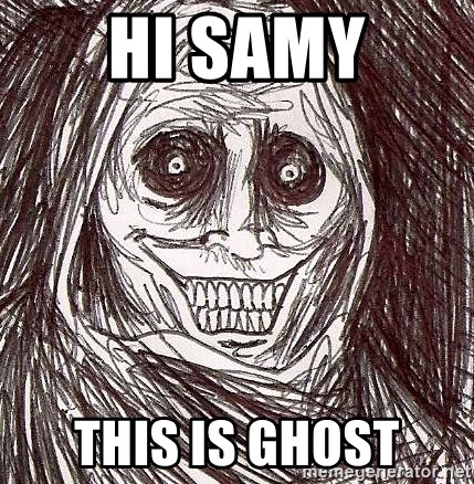Never alone ghost - Hi Samy this is ghost