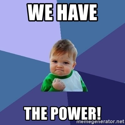 Success Kid - We have  The power!