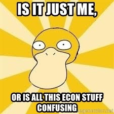 Conspiracy Psyduck - Is it just me, or is all this econ stuff confusing