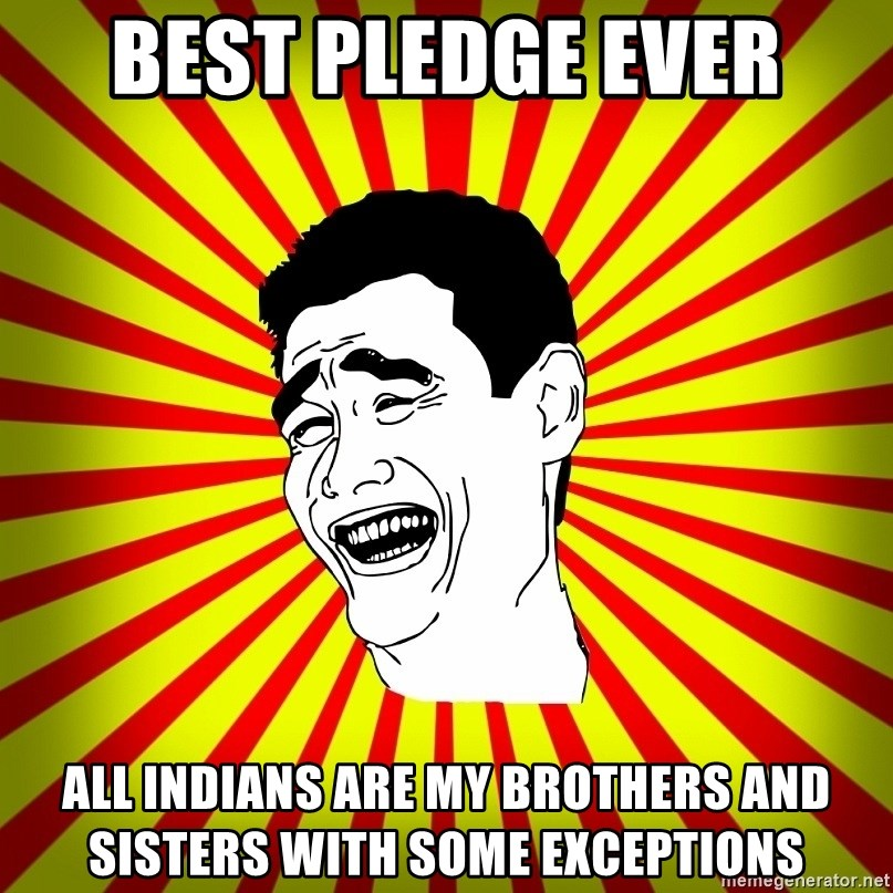 best pledge ever all indians are my brothers and sisters