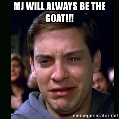 crying peter parker - MJ WILL ALWAYS BE THE GOAT!!!