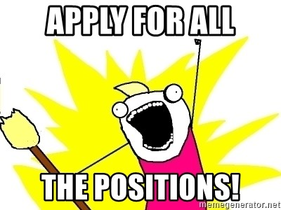 X ALL THE THINGS - Apply for all the positions!