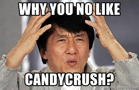 Jackie Chan - why you no like candycrush?