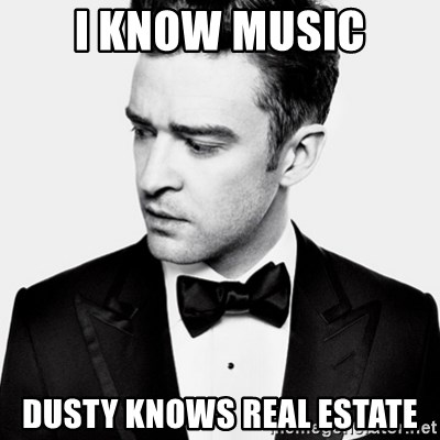 Good Guy Justin Timberlake - I know music Dusty knows real estate