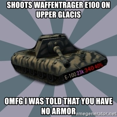 TERRIBLE E-100 DRIVER - shoots Waffentrager E100 on upper glacis OMFG I was told that you have no armor