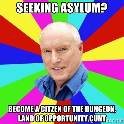 Alf Stewart - seeking asylum? become a citzen of the dungeon, land of opportunity cunt