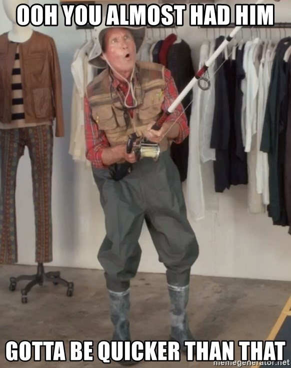 Caught you a dollar - OOh you almost had him gotta be quicker than that