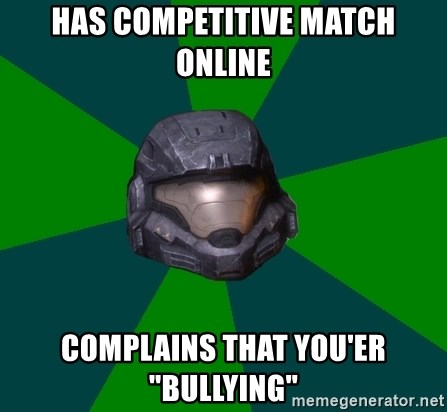 """Halo Reach - Has competitive match online complains that you'er """"bullying"""""""