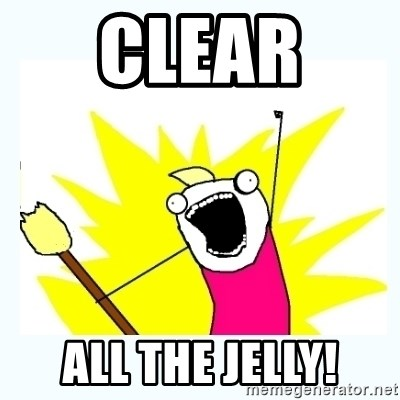 All the things - Clear  All the jelly!