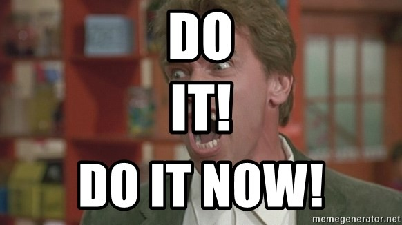 Arnold - do                                it! do it now!