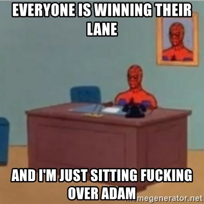 60s spiderman behind desk - Everyone is winning their lane And I'm just sitting fucking over Adam