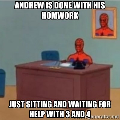 60s spiderman behind desk - Andrew is done with his homwork Just sitting and waiting for help with 3 and 4