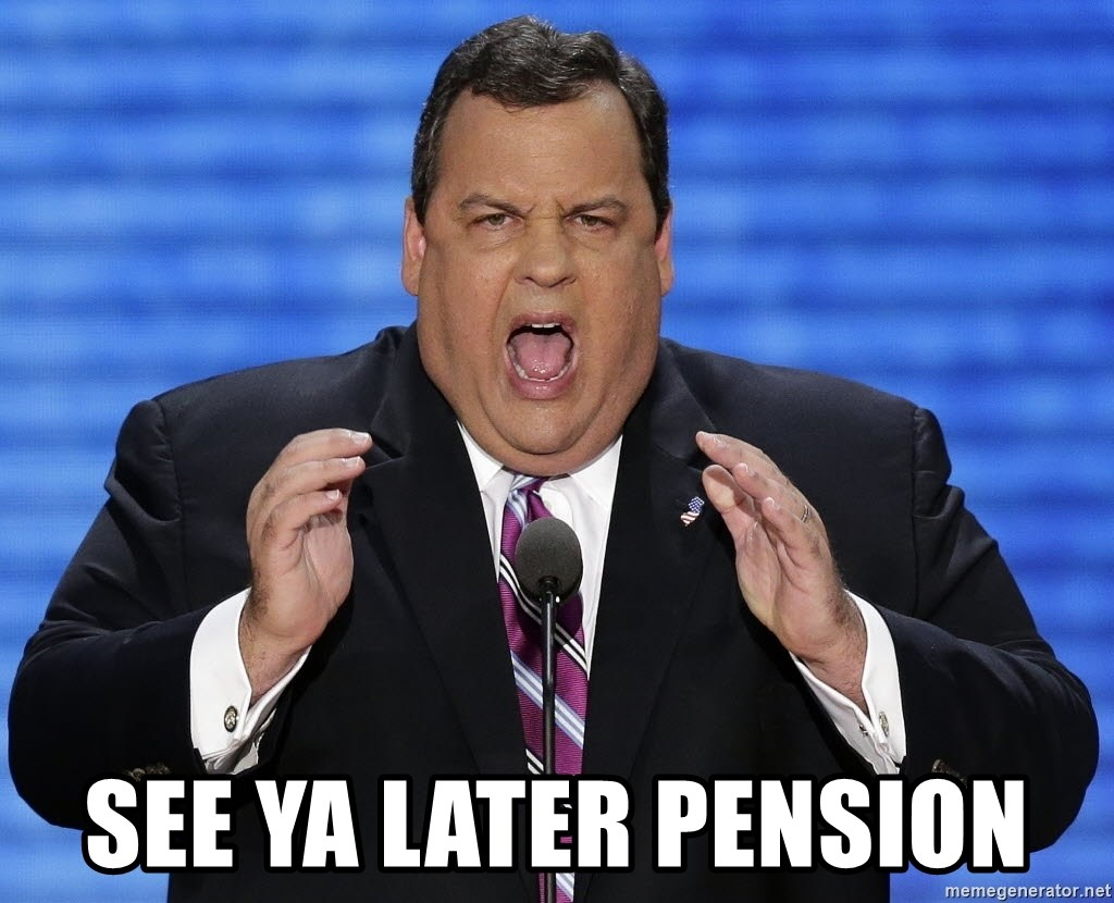 Hungry Chris Christie -  See ya later pension