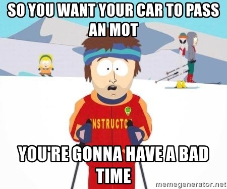 South Park Ski Teacher - So you want your car to pass an MOT You're gonna have a bad time