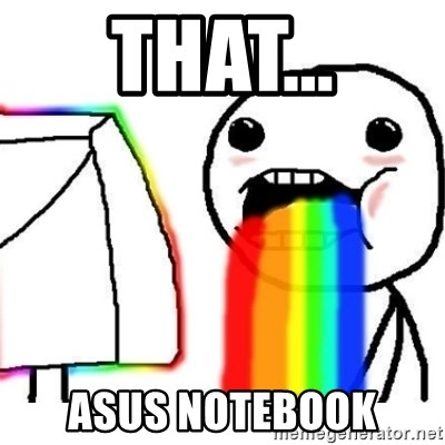 Puking Rainbows - THAT... ASUS notebook