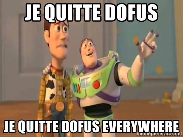 X, X Everywhere  - je quitte Dofus je quitte Dofus Everywhere