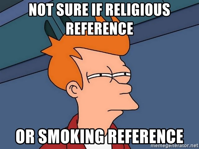 Futurama Fry - Not sure if religious reference Or smoking reference