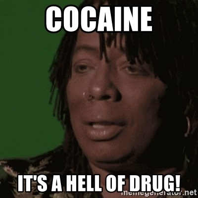 Rick James - COCAINE IT'S A HELL OF DRUG!