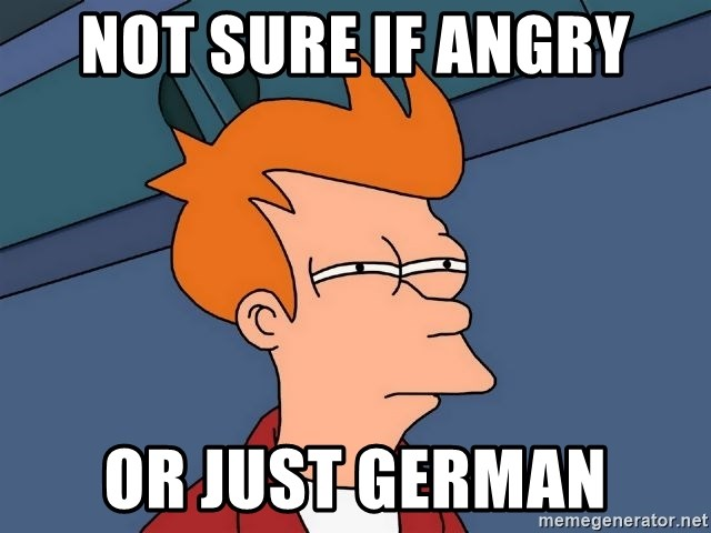Futurama Fry - not sure if angry or just german