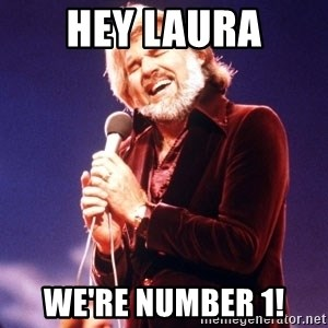 Kenny Rogers - Hey Laura We're number 1!