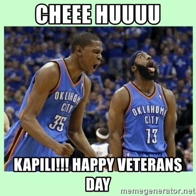durant harden - cheee huuuu KAPILI!!! happy Veterans Day