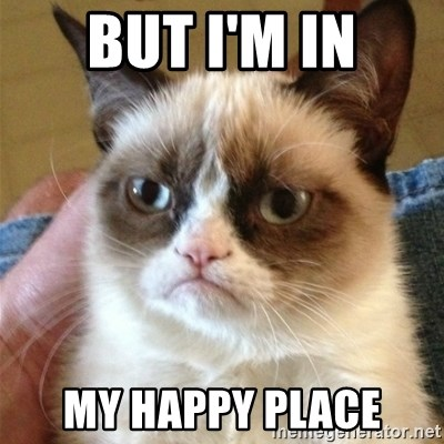 Grumpy Cat  - But I'm in My happy place