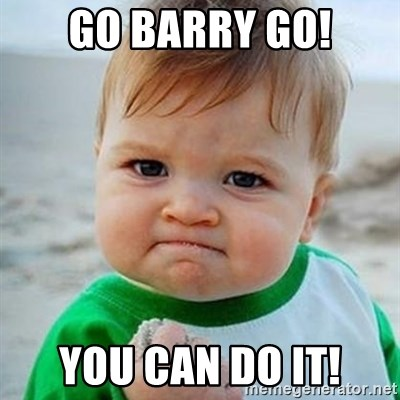 Victory Baby - go barry go! you can do it!