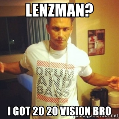Drum And Bass Guy - Lenzman? i got 20 20 vision bro