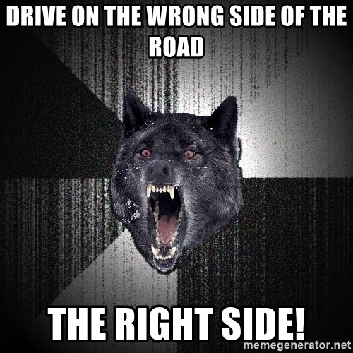 Insanity Wolf - Drive on the wrong side of the road the right side!