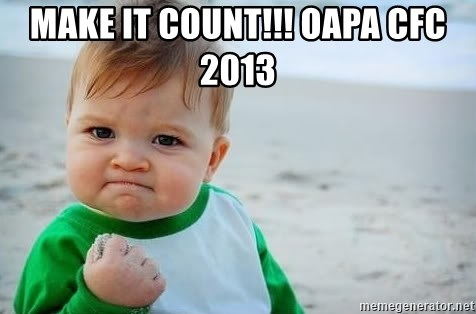 fist pump baby - Make it Count!!! OAPA CFC 2013