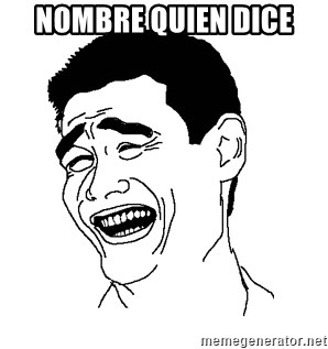 Asian Troll Face - nombre quien dice