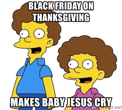 Rod & Todd Flanders - Black Friday on Thanksgiving Makes Baby Jesus cry