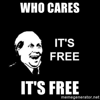 it's free - who cares it's free