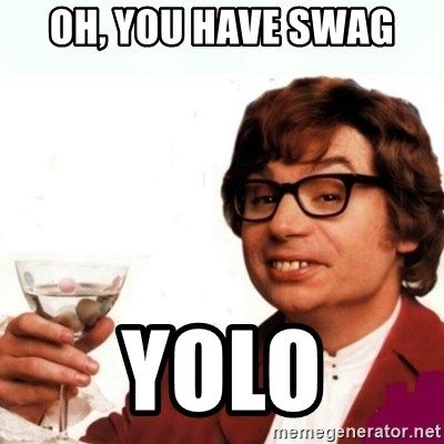 Austin Powers Drink - oh, you have swag yolo