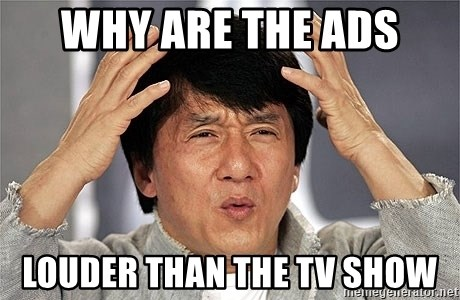 Jackie Chan - Why are the ads Louder than the TV show