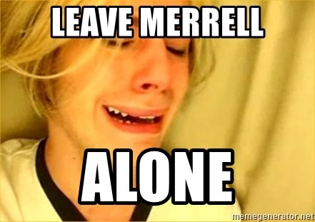 leave britney alone - LEAVE MERRELL ALONE