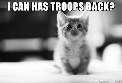 I can haz results nao? - I can has troops back?