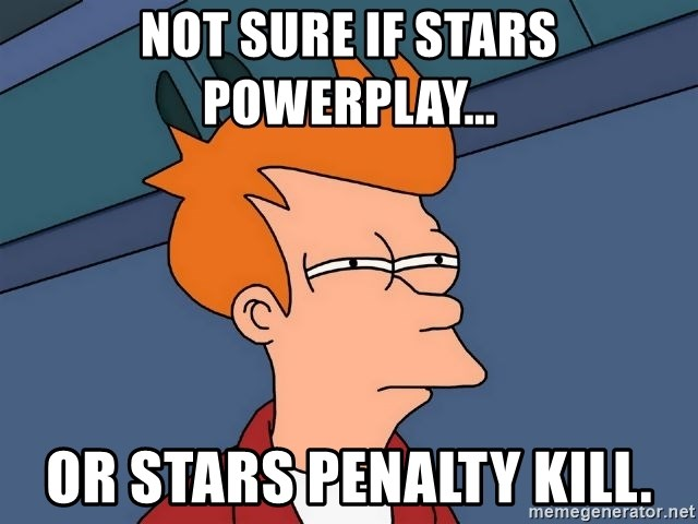 Futurama Fry - Not sure if stars powerplay... or stars penalty kill.